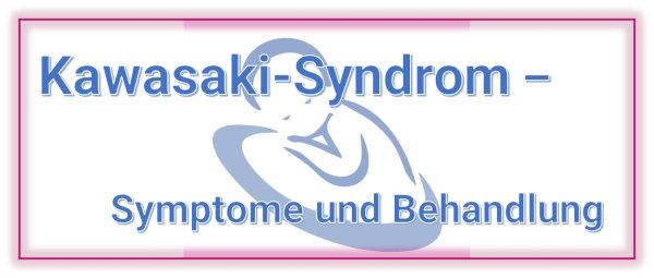 Kawasaki-Syndrom - Verlauf und Behandlung