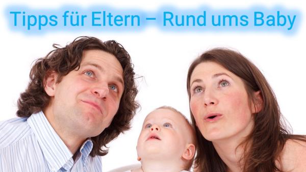 Bild: Tipps für Eltern - Rund ums Baby
