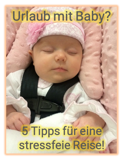 Urlaub mit Baby - 5 Tipps für den ersten Urlaub